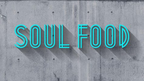"Soul food is always good for the ""soul."""