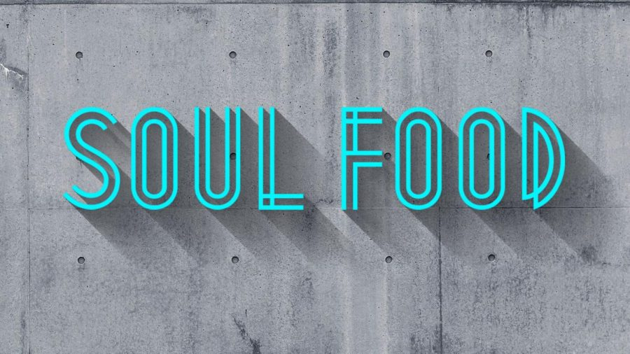 """Soul food is always good for the """"soul."""""""